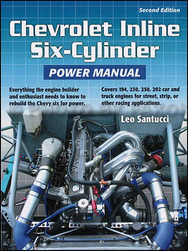 Chevrolet Inline 6 Cylinder Power Manual 194 215 230 250 292 Engines 2nd Edition