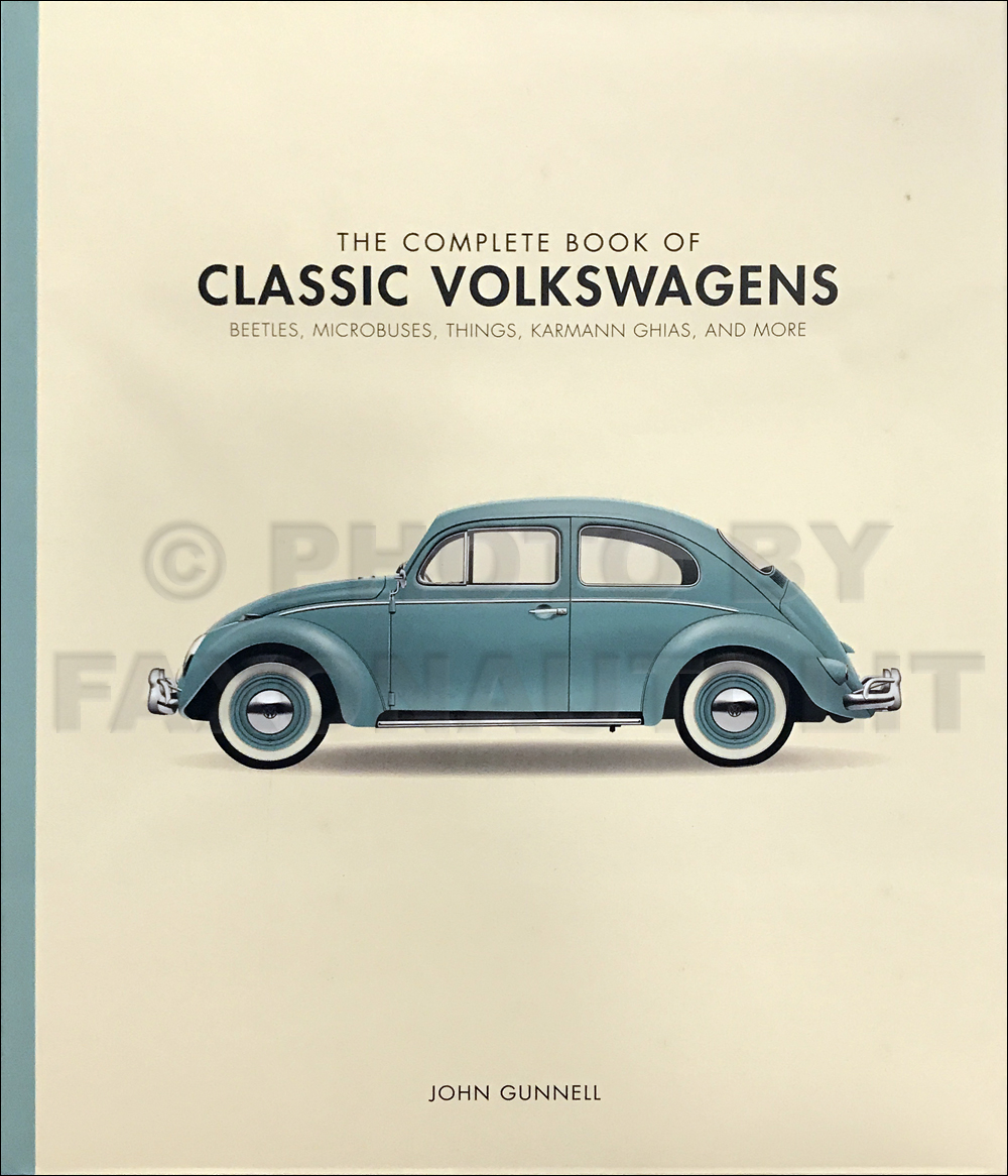 The Complete Book Of Classic Volkswagens:  Year by Year Illustrated History 1948-1979