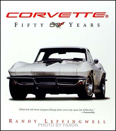 Corvette Fifty Years history and 450 photos Softbound