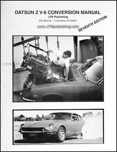 Datsun 240Z, 260Z, 280Z V-8 Conversion Manual