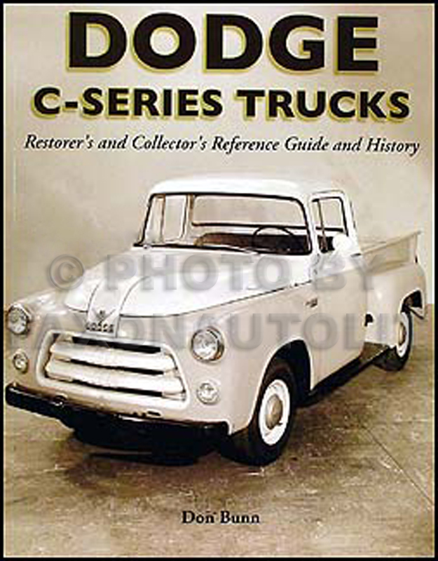 Dodge Truck Parts >> 1954 1956 Dodge C Series Trucks Restorer S Originality Guide History