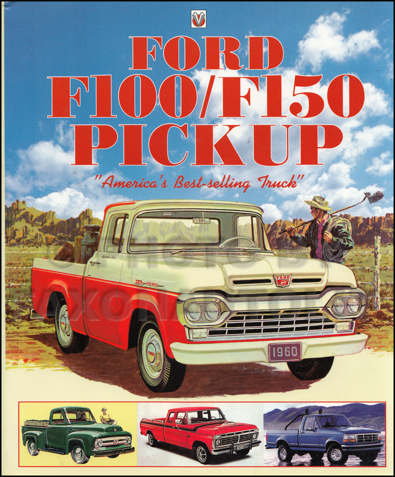 "1953-1997 History of the Ford F-100/F-150 Pickup Truck, ""America's Best-Selling Truck"""