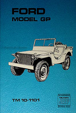 1941 Ford Military GP Jeep Shop Manual Reprint 41 form# TM 10-1101