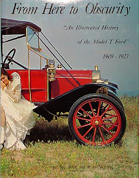 From Here to Obscurity Illustrated History of Model T Ford 1909-1927