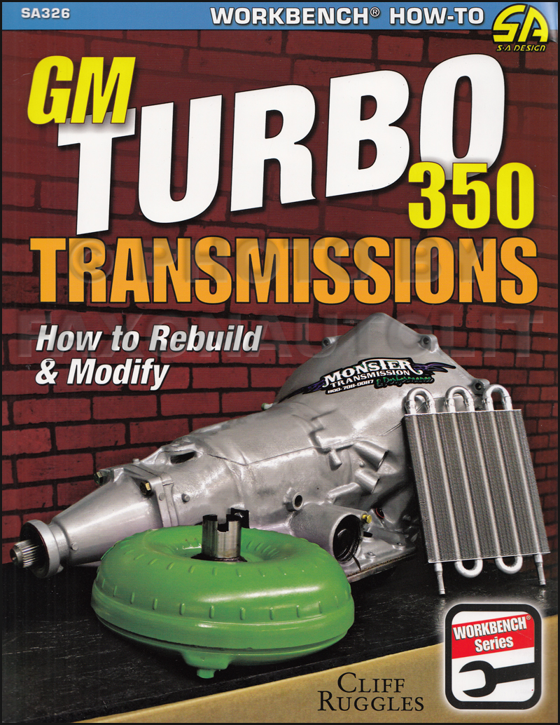 How to Rebuild & Modify GM Turbo 350 Transmissions