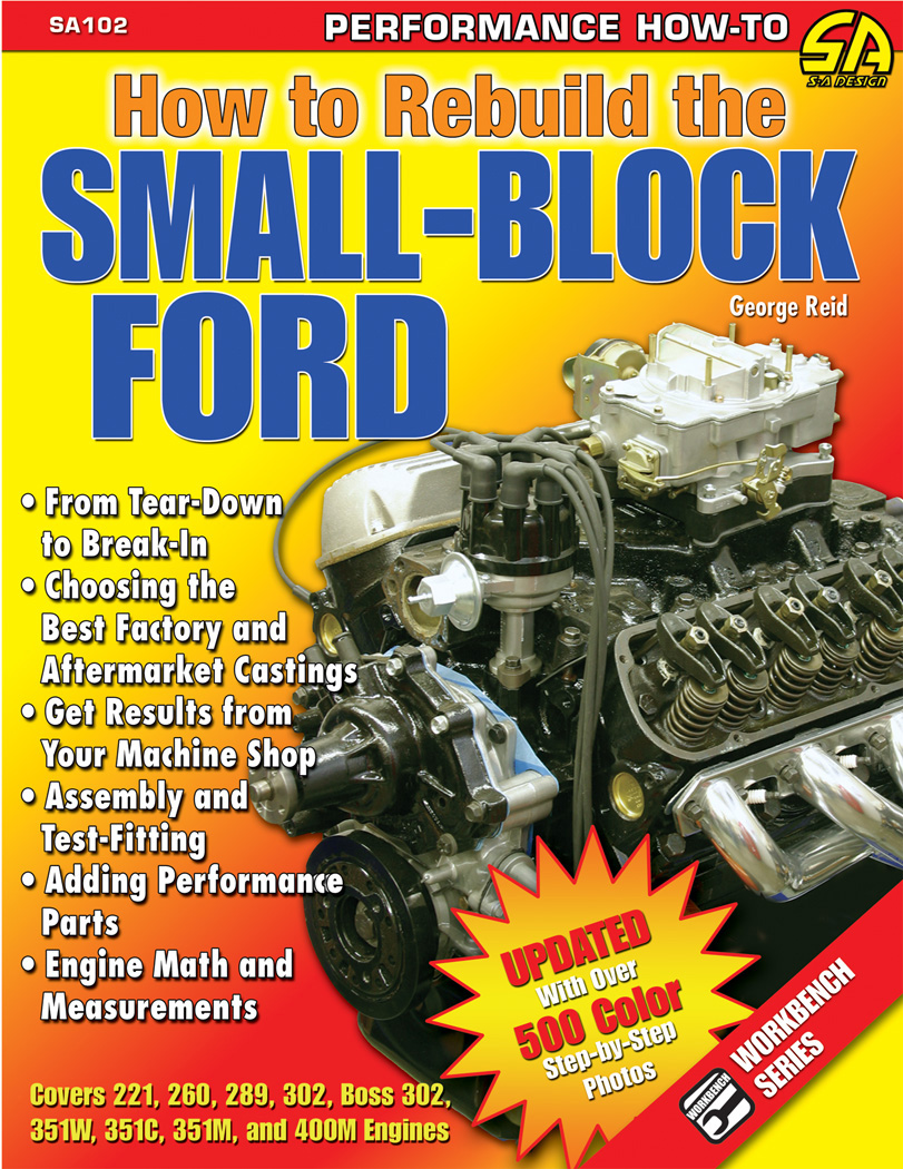 How to Rebuild the Small-Block Ford 221/260/289/302/5.0L/Boss 302/351W/351C/351M/400M Engines