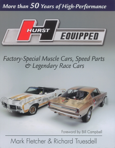 Hurst Equipped: Factory-Special Muscle Cars, Speed Parts & Legendary Race Cars