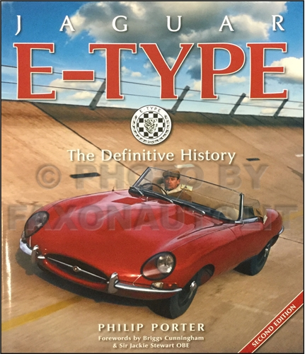 Jaguar E-Type: The Definitive History 1961-1974 XKE