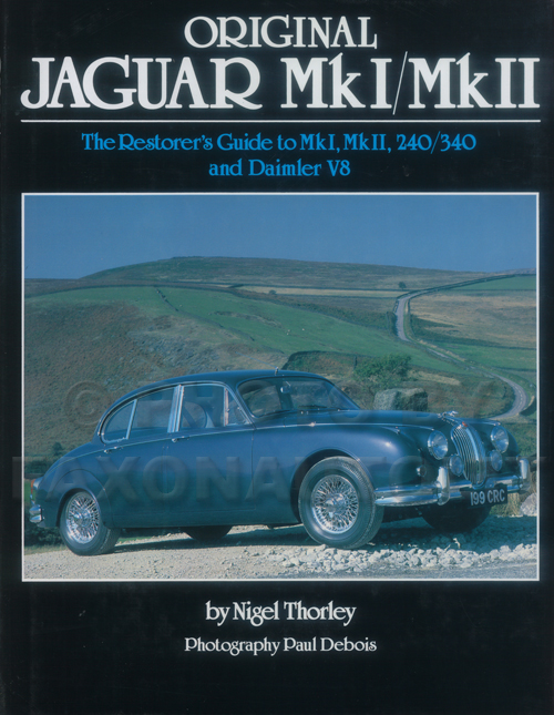 1955-1969 Jaguar Mark I and II Daimler 2.5/250 Restorer's Originality Guide