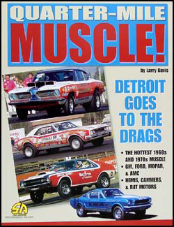 Quarter-Mile Muscle! 1964-1972 Muscle Car Drag Racing History