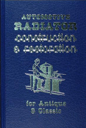 Copper Brass etc. Auto Radiator Restoration Manual for 1930 and older