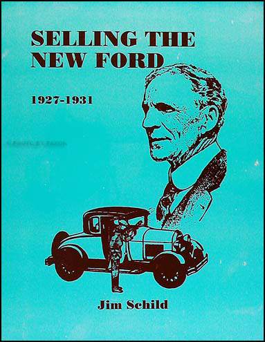 Selling the New Ford  How Henry Ford Made the Model A Front Page News