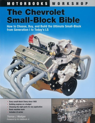 The Chevrolet Small-Block Bible: How to Choose, Buy and Build the Ultimate Small-Block