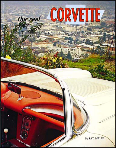 The real CORVETTE Year-by-Year Illustrated History 1953-1975 by Miller