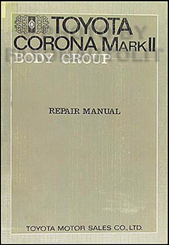 1969-1972 Toyota Mark II Body Repair Manual Original No. 98025