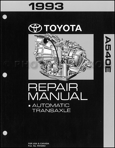 Toyota A540E Automatic Transaxle Repair Shop Manual 1993-early 94 Camry 6 Cyl., 1998-2003 SIenna