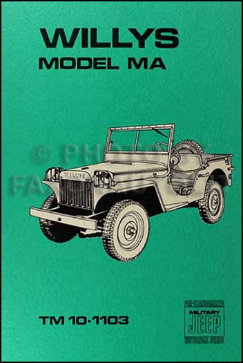 1941 Willys Jeep Military Model MA Shop Manual Reprint TM 10-1103